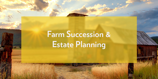 Farm Succession & Estate Planning