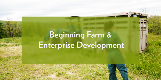 Beginning Farm & Enterprise Development